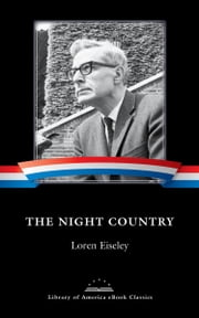 The Night Country - A Library of America eBook Classic ebook by Loren Eiseley, William Cronon