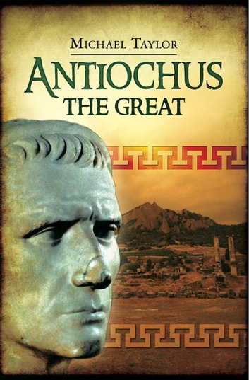 Antiochus the Great ebook by Michael Taylor