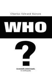 WHO? ebook by Charles Edward Gerson