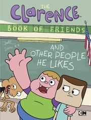 The Clarence Book of Friends and Other People He Likes ebook by Brian Elling