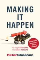Making It Happen ebook by Peter Sheahan