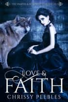 Love & Faith - The Vampire & Werewolf Chronicles, #2 ebook by Chrissy Peebles