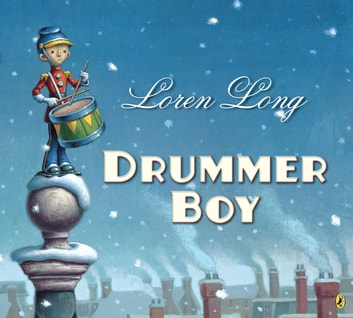 Drummer Boy ebook by Loren Long
