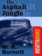 The Asphalt Jungle ebook by W R Burnett