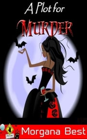 A Plot for Murder ebook by Morgana Best