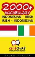 2000+ Vocabulary Indonesian - Irish ebook by Gilad Soffer