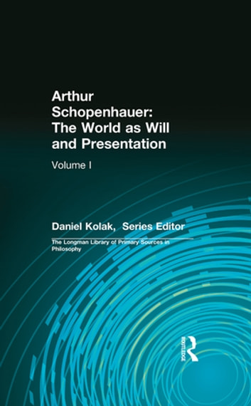 Arthur Schopenhauer: The World as Will and Presentation - Volume I ebook by Arthur Schopenhauer