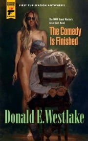 The Comedy is Finished ebook by Donald E. Westlake