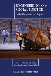 Engineering and Social Justice: In the University and Beyond ebook by Caroline Baillie,Alice L. Pawley,Donna Riley