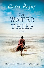 The Water Thief ebook by Claire Hajaj