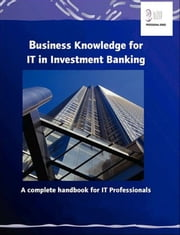 Business Knowledge for IT in Investment Banking ebook by