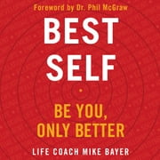 Best Self - Be You, Only Better sesli kitap by Mike Bayer
