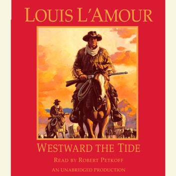 Westward the Tide audiobook by Louis L'Amour