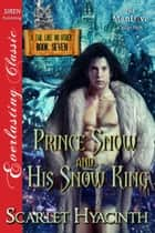Prince Snow and His Snow King ebook by Scarlet Hyacinth