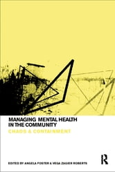 Managing Mental Health in the Community - Chaos and Containment ebook by