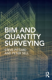 BIM and Quantity Surveying ebook by Steve Pittard,Peter Sell
