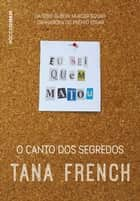 O canto dos segredos ebook by Tana French, Waldéa Barcellos