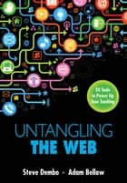 Untangling the Web ebook by Stephen (Steve) E. Dembo,Adam S. (Scott) Bellow