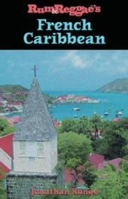 Rum & Reggae's French Caribbean ebook by Runge, Jonathan