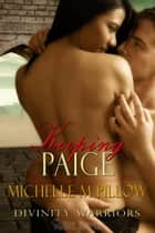 Keeping Paige ebook by Michelle M. Pillow