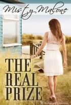 The Real Prize ebook by Misty Malone