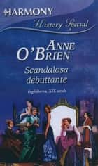 Scandalosa debuttante ebook by Anne O'Brien