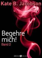 Begehre mich! - Band 2 ebook by Kate B. Jacobson