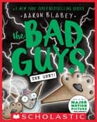The Bad Guys in The One?! (The Bad Guys #12) ebook by Aaron Blabey