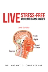 Live Stress-Free with Statistics and Numbers ebook by Dr. Vasant D. Chapnerkar