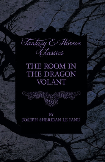The Room in the Dragon Volant ebook by Joseph Sheridan Le Fanu