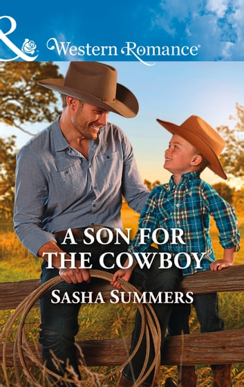 A Son For The Cowboy (Mills & Boon Western Romance) (The Boones of Texas, Book 5) ebook by Sasha Summers