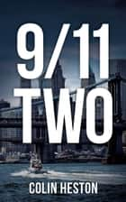 9/11 TWO ebook by Colin Heston