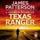 Texas Ranger - One shot to clear his name… audiobook by James Patterson
