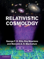 Relativistic Cosmology ebook by Ellis, George