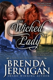 The Wicked Lady: A Historical Romance ebook by Brenda Jernigan