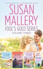 Susan Mallery's Fools Gold Series Volume 3/Almost Summer/Summer Days/Summer Nights/All Summer Long ebook by SUSAN MALLERY
