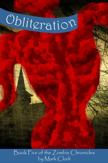 The Zombie Chronicles 5: Obliteration ebook by Mark Clodi