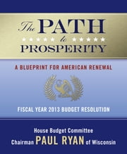 The Path to Prosperity - A Blueprint for American Renewal ebook by Paul Ryan,Various Various Authors