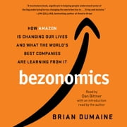 Bezonomics - How Amazon Is Changing Our Lives and What the World's Best Companies Are Learning from It audiobook by Brian Dumaine