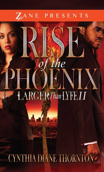 Rise of the Phoenix - Larger Than Lyfe II ebook by Cynthia Diane Thornton
