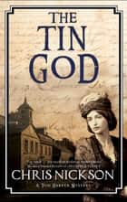 The Tin God - A Victorian police procedural ebook by Chris Nickson