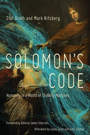 Solomon's Code: Humanity in a World of Thinking Machines ebook by Olaf Groth,Mark Nitzberg