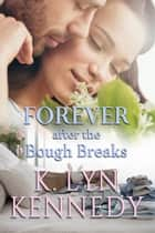 Forever... after the Bough Breaks ebook by K. Lyn Kennedy