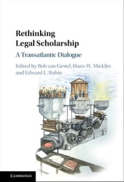 Rethinking Legal Scholarship - A Transatlantic Dialogue ebook by Kobo.Web.Store.Products.Fields.ContributorFieldViewModel