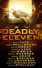 Deadly Eleven ebook by Mark Tufo, David Moody, Lisa Lane,...