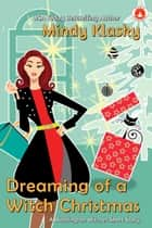 Dreaming of a Witch Christmas ebook by Mindy Klasky