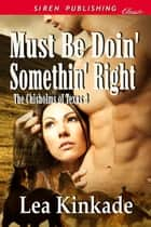 Must Be Doin' Somethin' Right ebook by