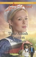 Their Amish Reunion ebook by