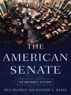 The American Senate ebook by Neil MacNeil,Richard A. Baker