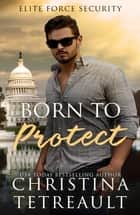 Born To Protect ebook by